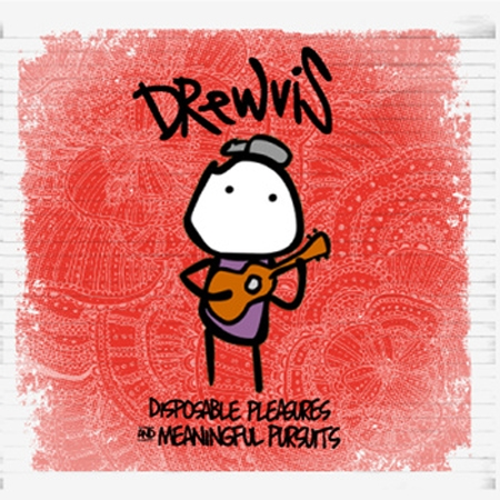 Drewvis Disposable Pleasures and Meaningful Pursuits