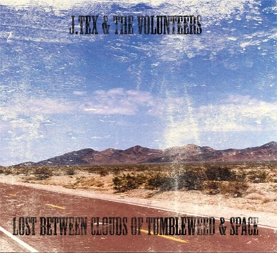 J Tex & the Volunteers - Lost between clouds of tumbleweed & sp