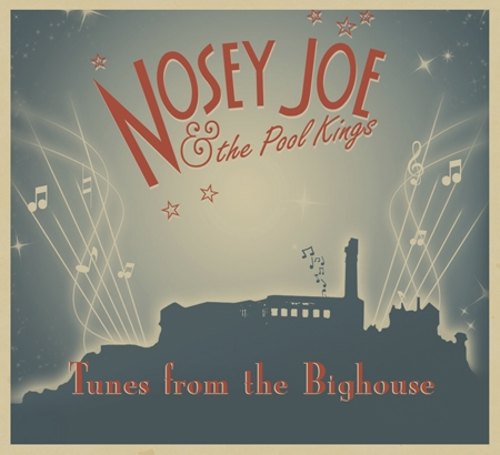 Nosey Joe & The Pool Kings - Tunes from the Bighouse