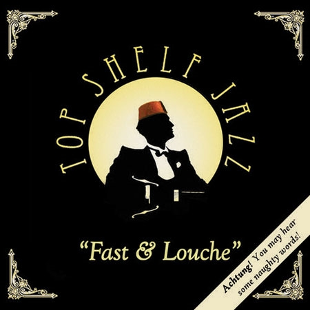 Top Shelf Jazz - Fast & Louche