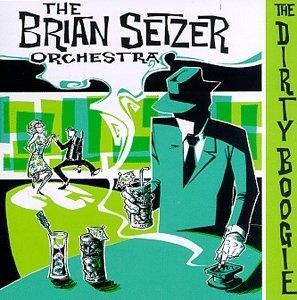 Brian Setzer Orchestra - Dirty Boogie - CD