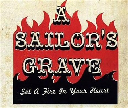 A Sailor´s Grave - Set A Fire In Your Heart - CD