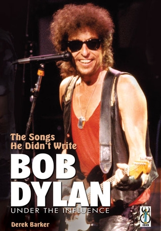 Bob Dylan Under the Influence - Book