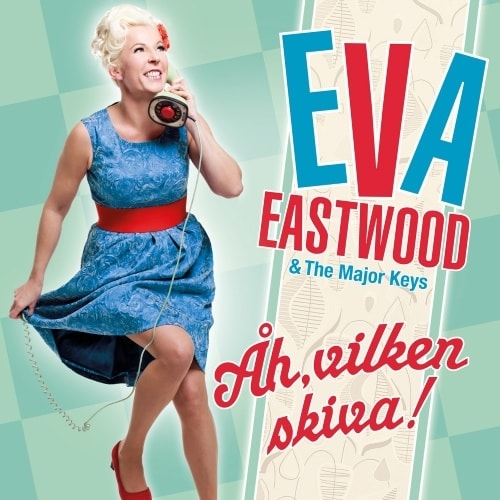 Eastwood Eva & The Major Keys - Åh, Vilken Skiva! - CD