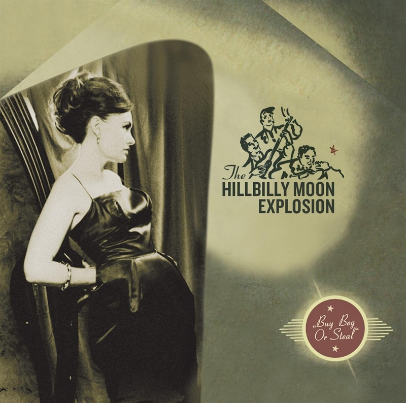 Hillbilly Moon Explosion - Buy Beg Or Steal - LP