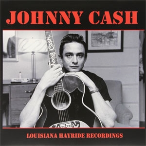 JohnnyCashLouisianaHayrideRecordings