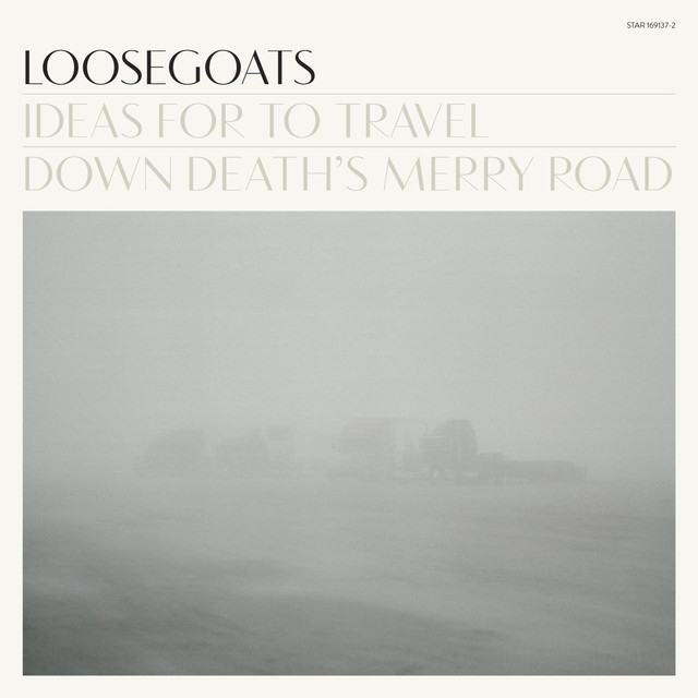 Loosegoats - Ideas For To Travel Down Death´s Merry Road - CD