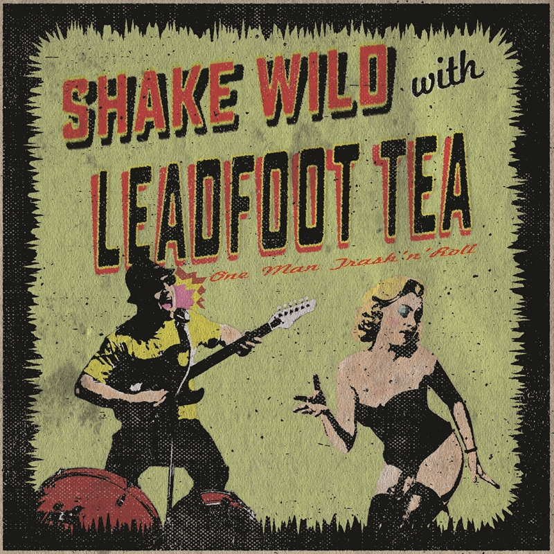 Leadfoot Tea - Shake Wild (Yellow) EP - 7´