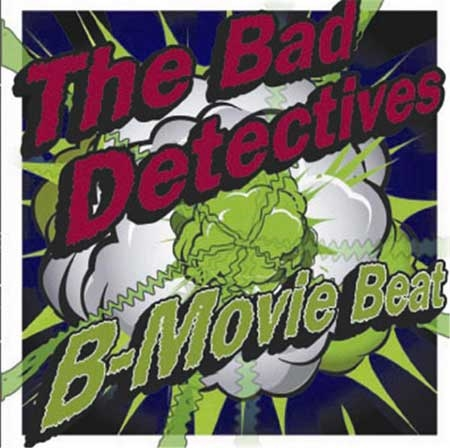 Bad Detectives - ´B´ Movie Beat - CD