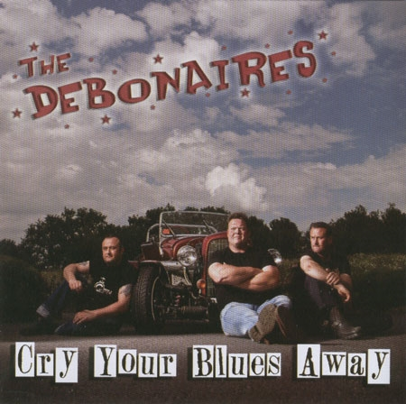 Debonaries - Cry Your Blues Away - CD