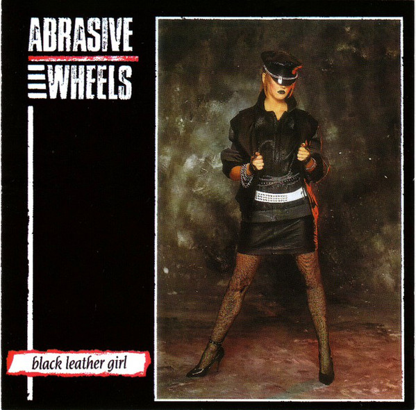 Abrasive Wheels - Black Leather Girl - CD