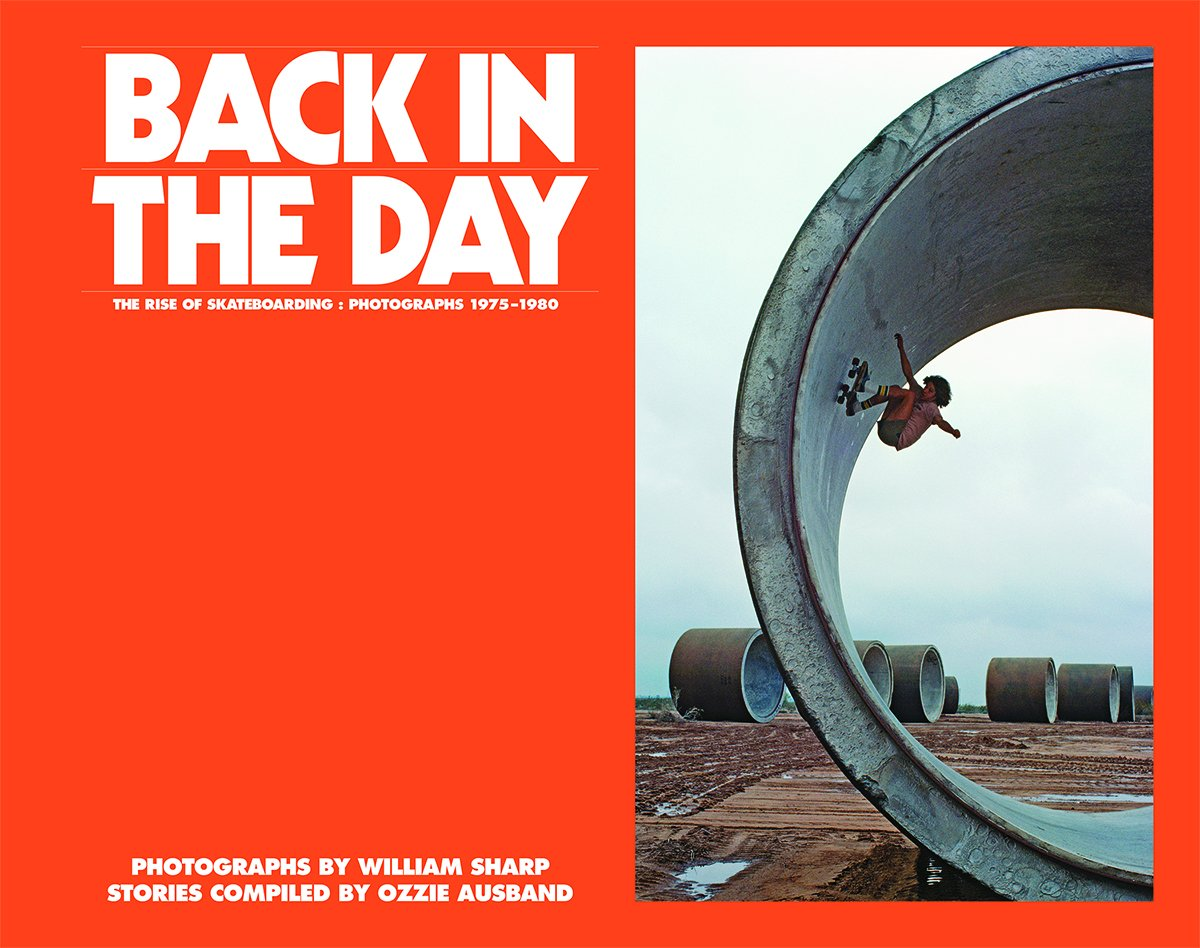 Back in the Day - Skateboarding Photographs 1975-1980