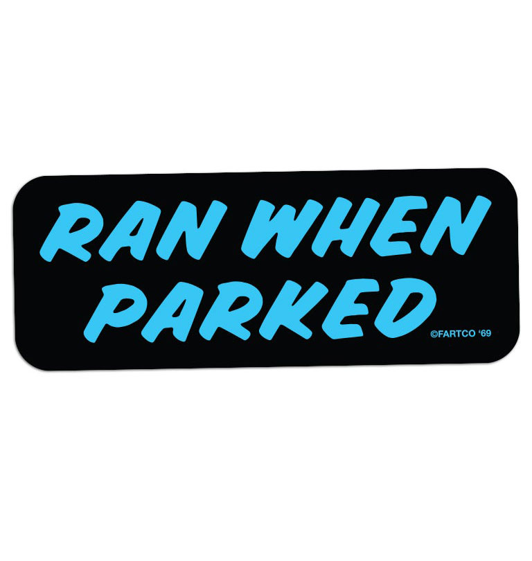 Fartco---Ran-When-Parked-Sticker
