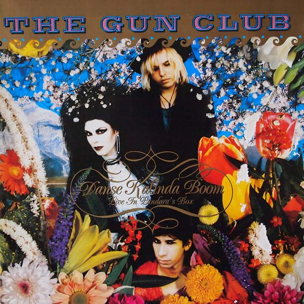 Gun Club, The - Danse Kalinda Boom Live In Pandora´s Box - LP
