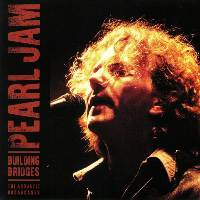 Pearl Jam - Building Bridges (The Acoustic Broadcasts) - 2 X LP