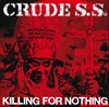 Crude S.S. – Killing For Nothing - LP